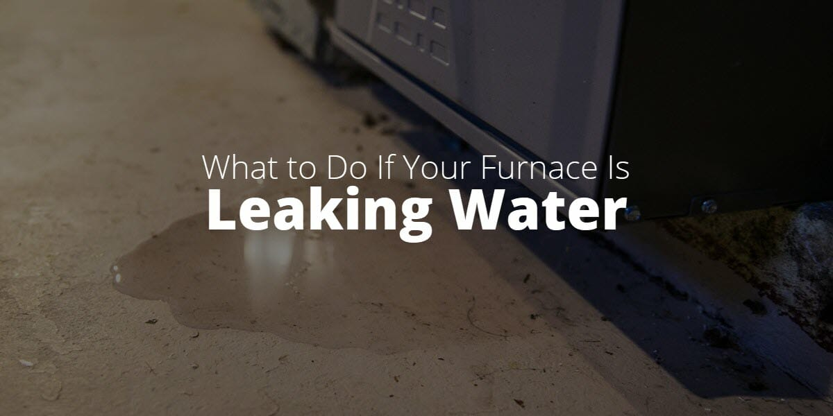 What to Do If Your Furnace Is Leaking Water - Kaiser Air