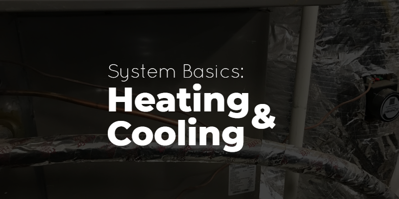 Heating and Cooling System Basics