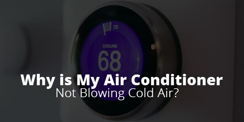 Why is My Air Conditioner Not Blowing Cold Air - Featured Image?