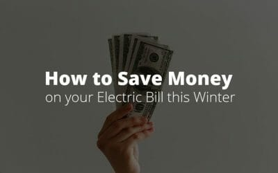8 Tips to Save Money on Your Electric Bill this Winter