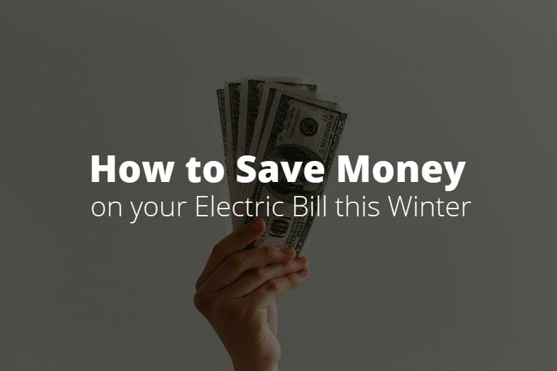 How to Save Money on Your Electric Bill in Winter
