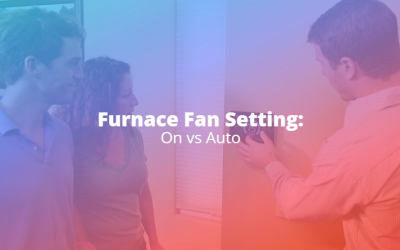 Furnace Fan Setting: On vs Auto