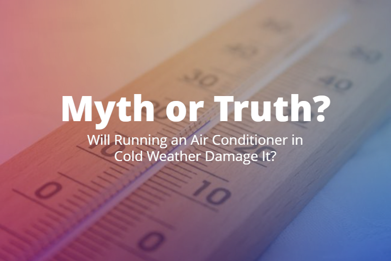 Myth or Truth: Will Running an Air Conditioner in Cold Weather Damage It?