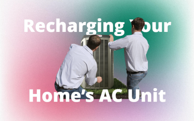 What You Need to Know About Recharging Your Home's AC Unit