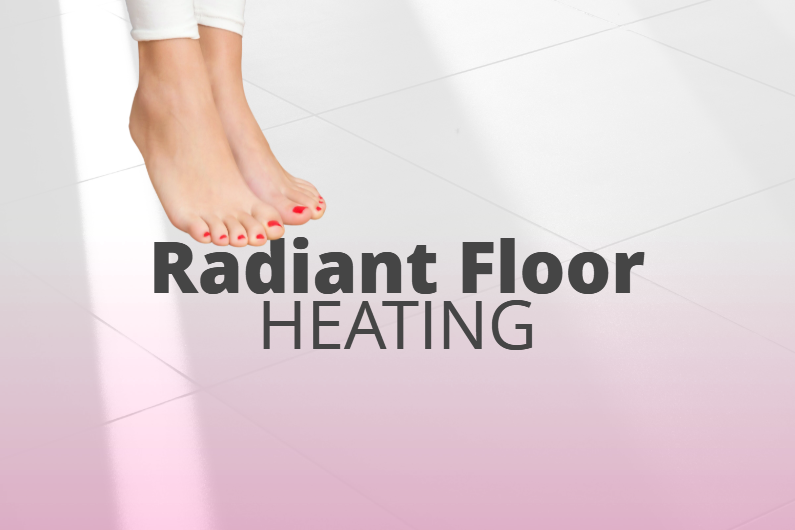 All About Radiant Floor Heating